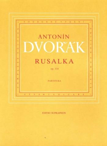 Rusalka, Op.114 (complete opera) (Cz-G) (Urtext). : Study score: (Barenreiter)