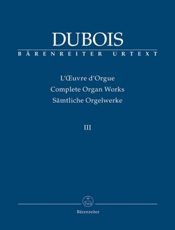 Organ Works, Vol.3 (complete) (Urtext) (Trois Pieces, Messe de      Mariage).: Organ: (Barenreiter)