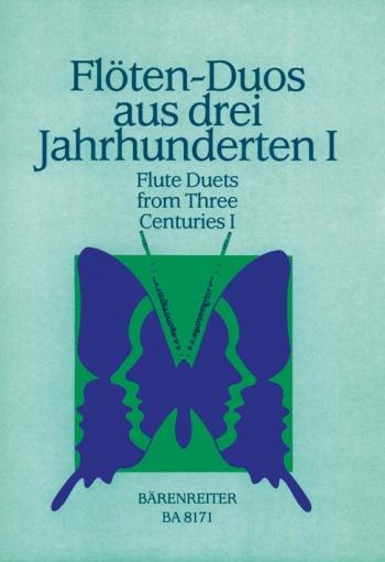 Flute Duets from three Centuries, Bk.1: 17 Duos. : 2 Flutes: (Barenreiter)