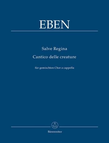 Salve Regina & Cantino delle creature. : Choral: (Barenreiter)