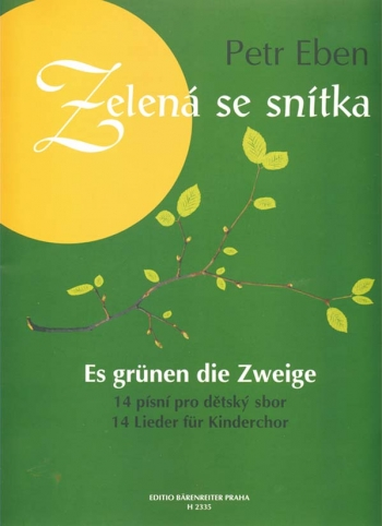 Twig is Turning Green. (14 songs for Childrens' Choir and Piano) (Cz-G).: Choral: (Barenreiter)