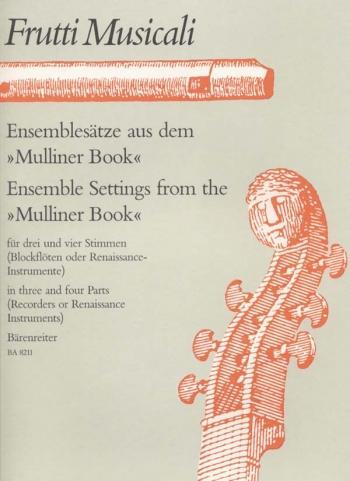Ensemble Settings from the Mulliner Book. : Recorder Quartet: (Barenreiter)