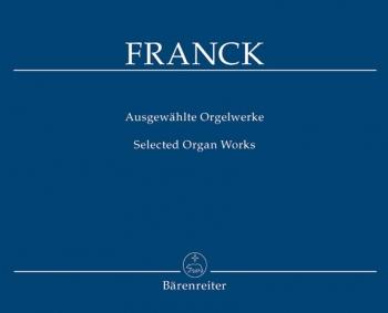 Selected Organ Works. : Organ: (Barenreiter)
