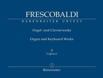 Organ and Keyboard Works, Complete New Edition, Bk.2: Il Primo Libro di Capricci fatti sopra diversi