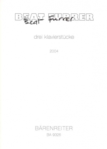 Piano Pieces (3) (2004). : Piano: (Barenreiter)