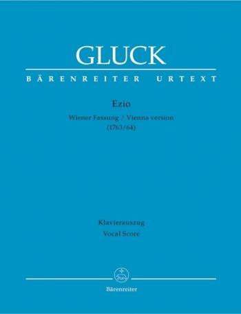 Ezio (Vienna version 1763/64) (It) (Urtext). : Vocal Score: (Barenreiter)