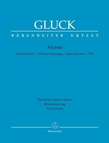 Alceste (Paris version 1776) (F-G) (Urtext). : Vocal Score: (Barenreiter)