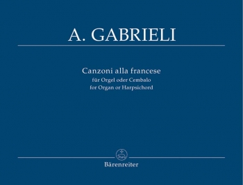 Organ and Piano Works, Vol. 5: Canzoni alla Francese. : Organ: (Barenreiter)