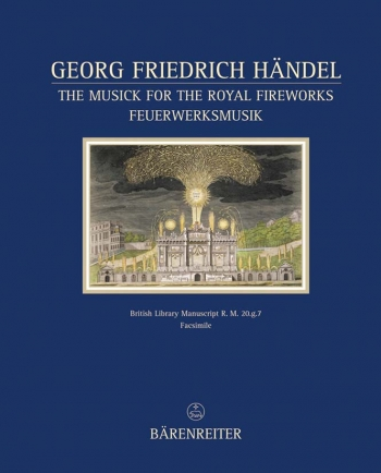 Fireworks Music (HWV 351). The Musick for the Royal Fireworks. Facsimile Edition.  Text (G-E).: Book