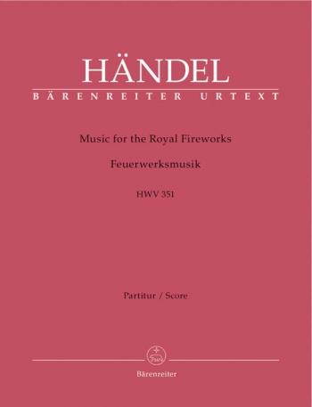 Fireworks Music (HWV 351) Music for the Royal Fireworks (Urtext). : Large Score Paperback: (Barenrei