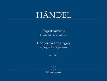 Concerto for Organ Op.4, Vol. 1 Nos 1 - 3 (arranged for solo organ).: Organ: (Barenreiter)