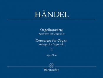 Concerto for Organ Op.4, Vol. 2 Nos 4 - 6 (arranged for solo organ).: Organ: (Barenreiter)