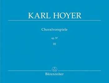 Chorale Preludes, Op.57, Vol. 3. : Organ: (Barenreiter)