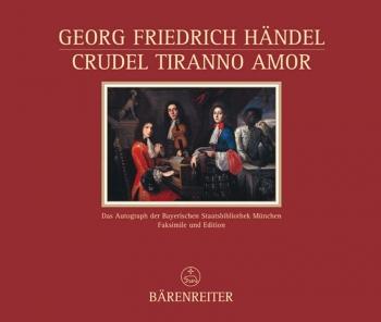 Crudel tiranno Amor (HWV 97b).  Cantata con stromenti for Solo Voice and Keyboard.  (Facsimile and P