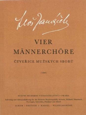 Four Male Choruses (Cz). : Choral: (Barenreiter)