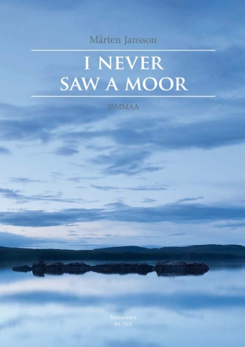 I Never Saw A Moor (E). : Upper Voices: (Barenreiter)