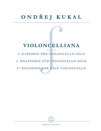 Violoncelliana.  2nd Rhapsody for Solo Violoncello (2011). : Cello: (Barenreiter)
