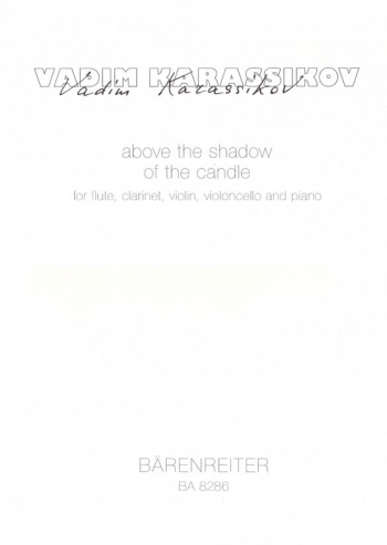 above the shadow of the candle (1999). : Mixed Ensemble: (Barenreiter)