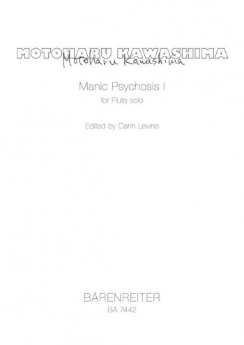 Manic Psychosis for Flute. : Flute Solo: (Barenreiter)