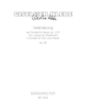 Veraenderung der Sonate fuer Klavier Op.27/2 von Beethoven in  Sonate fuer Horn und Klavier Op.95 (1