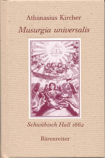 Musurgia universalis Schwaebisch Hall 1662.  Reprint of the German edition 1662 (G).: Book: (Barenre