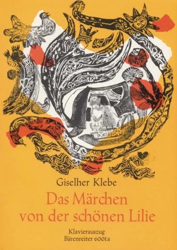 Maerchen von der schoenen Lilie, Das, Op.55 Opera (1957/58) (G). : Vocal Score: (Barenreiter)