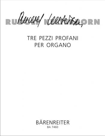 Tre pezzi profani per organo (1994/95) : Organ: (Barenreiter)