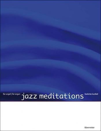 Jazz Meditations. : Organ: (Barenreiter)