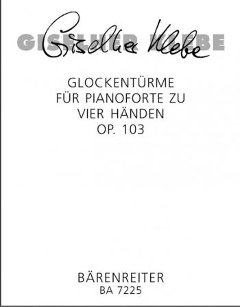 Glockentuerme Op.103 (1990). : Piano 4 hands: (Barenreiter)