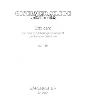 Otto canti, Op.135 (G) (2000). : Voice: (Barenreiter)
