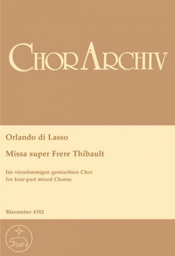 Missa super: Frere Thibault (Urtext). : Choral: (Barenreiter)