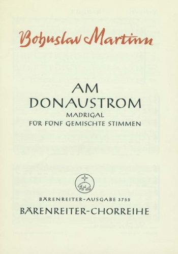 Madrigals on Moravian Folk Songs, No.1: Am Donaustrom (G). : Choral: (Barenreiter)