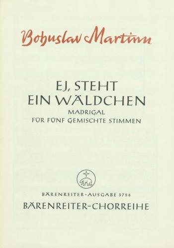Madrigals on Moravian Folk Songs, No.2: Ei, steht ein Waeldchen (G) : Choral: (Barenreiter)