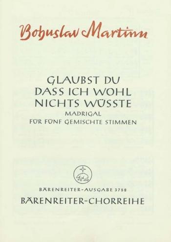 Madrigals on Moravian Folk Songs, No.4: Glaubst du (G). : Choral: (Barenreiter)