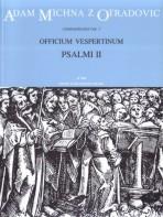 Officium vespertinum, Part II - Psalms II (L). : Choral: (Barenreiter)