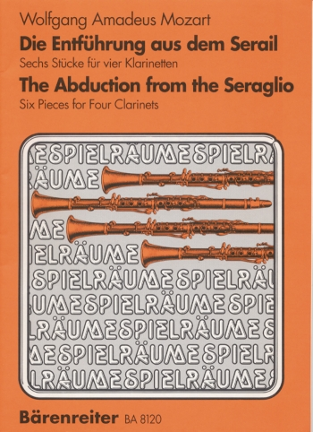 Abduction from the Seraglio Selections arranged for 4 Clarinets. : 3 Clarinets: (Barenreiter)