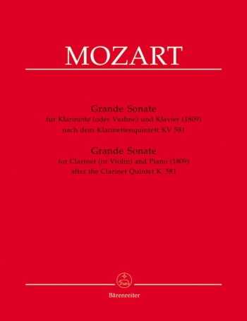 Clarinet Quintet in A (K.581).  Grande Sonate arranged for Clarinet (or Violin) and Piano (1809).: C