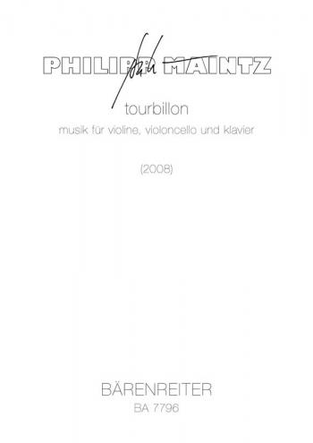 tourbillon. music for violin, violoncello and piano (2008). : Mixed Ensemble: (Barenreiter)