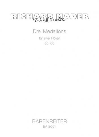 3 Medaillons, Op.66 (1987). : 2 Flutes: (Barenreiter)