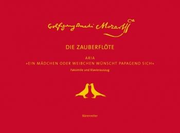 """Ein Maedchen oder Weibchen wuenscht Papageno sich. Aria from The Magic Flute"""".  Facsimile with vocal"""
