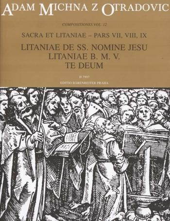 Sacra et litaniae, Part VII-IX: Litaniae de SS. nomine Jeus; Litaniae B.M.V.; Te Deum (L).: Choral &