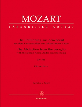 Abduction from the Seraglio (Overture) (K.384) (Urtext). With the Concert Ending by Johann Anton And