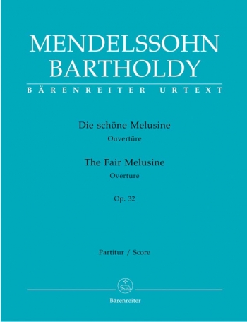 Fair Melusine, The.  Overture Op.32 (Urtext). : Large Score Paperback: (Barenreiter)