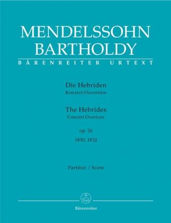 Hebrides, The.  Overture Op.26 (Urtext). : Large Score Paperback: (Barenreiter)