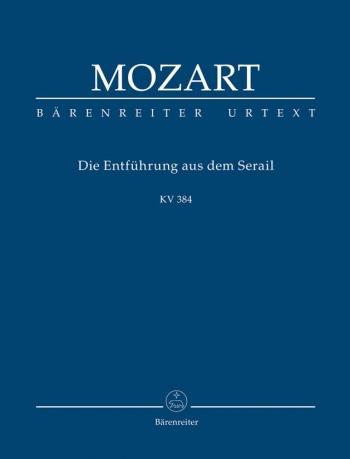 Die Entfuehrung aus dem Serail (K.384) (G) (Urtext). : Study score: (Barenreiter)