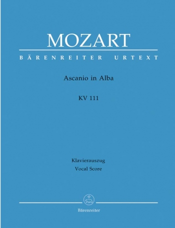 Ascanio in Alba. Festspiel in 2 parts (K.111) (It) (Urtext). : Vocal Score: (Barenreiter)