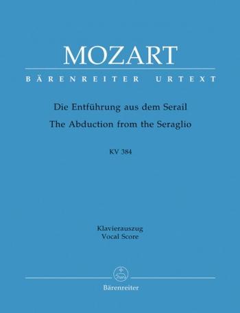 Die Entfuehrung aus dem Serail (K.384) (G) (Urtext). : Vocal Score: (Barenreiter)