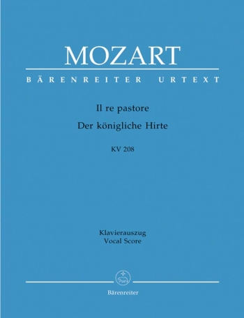 Il Re Pastore (It) Dramma per musica in 2 acts (K.208) (Urtext). : Vocal Score: (Barenreiter)