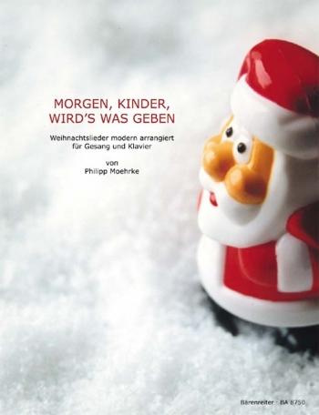 Morgen, Kinder wird's was geben.  Christmas Songs in Modern Arrangements (G).: Voice: (Barenreiter)