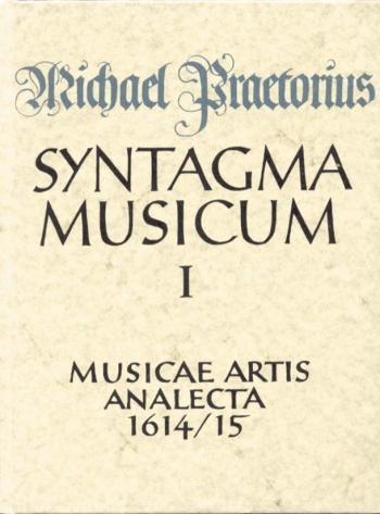 Syntagma musicum, Vol. 1.  Musicae artis analecta. : Book: (Barenreiter)